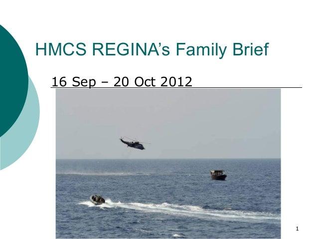 HMCS REGINA's Family Brief 16 Sep – 20 Oct 2012                             1