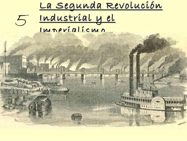 La Segunda RevoluciónLa Segunda Revolución Industrial y elIndustrial y el ImperialismoImperialismo 5