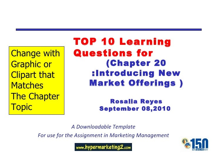 TOP 10 Learning Questions for A Downloadable Template For use for the Assignment in Marketing Management (Chapter 20 :Intr...