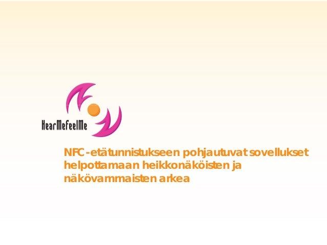 NFC-etätunnistukseen pohjautuvat sovellukset helpottamaan heikkonäköisten ja näkövammaisten arkea