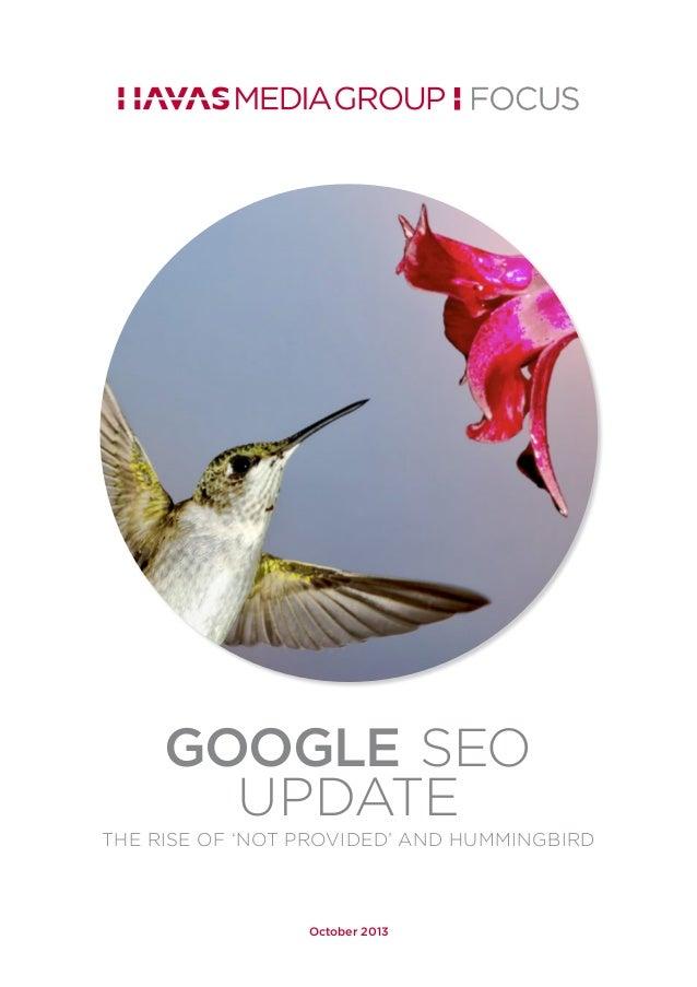 Havas Media Group Focus :: Google SEO Update. The Rise of 'Not Provided' & Hummingbird
