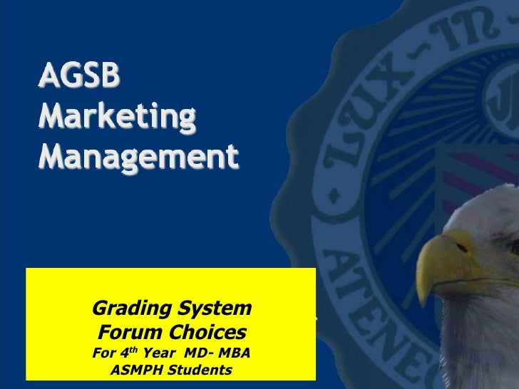 Grading System Forum Choices For 4 th  Year  MD- MBA ASMPH Students