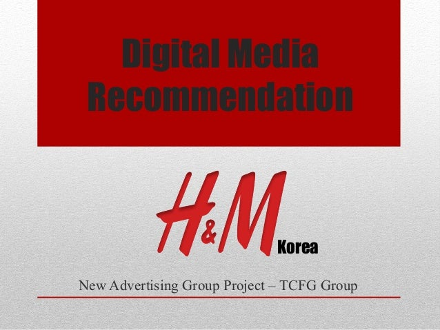 Digital Media Recommendation  Korea New Advertising Group Project – TCFG Group