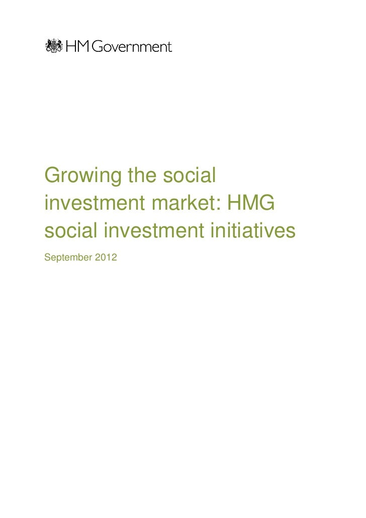 Growing the socialinvestment market: HMGsocial investment initiativesSeptember 2012