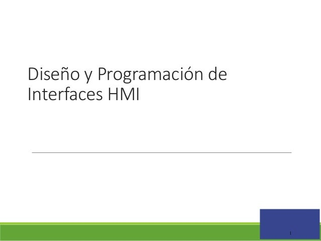 Diseño y Programación de Interfaces HMI  1