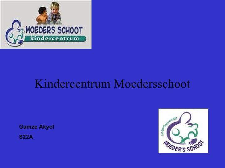 Kindercentrum Moedersschoot Gamze Akyol S22A