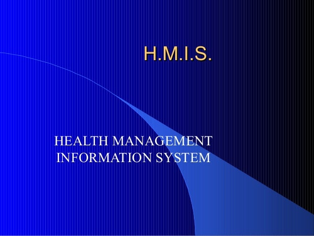 H.M.I.S.HEALTH MANAGEMENTINFORMATION SYSTEM