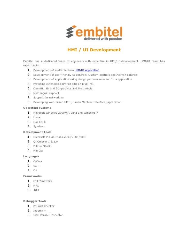 HMI / UI DevelopmentEmbitel has a dedicated team of engineers with expertise in HMI/UI development. HMI/UI team hasexperti...