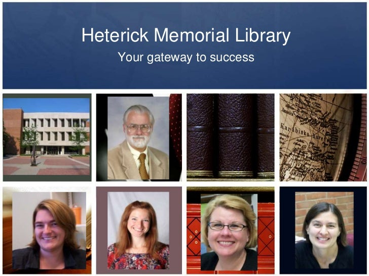 Heterick Memorial Library    Your gateway to success