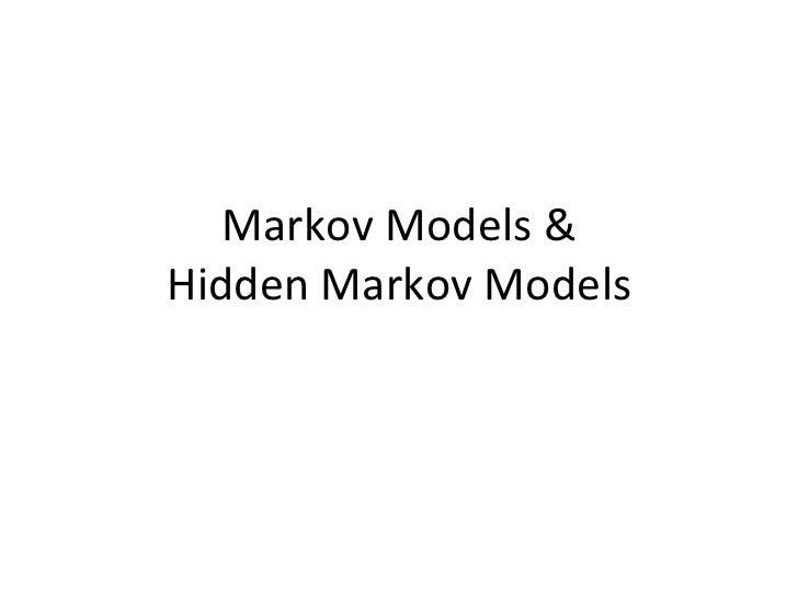 Markov Models &Hidden Markov Models