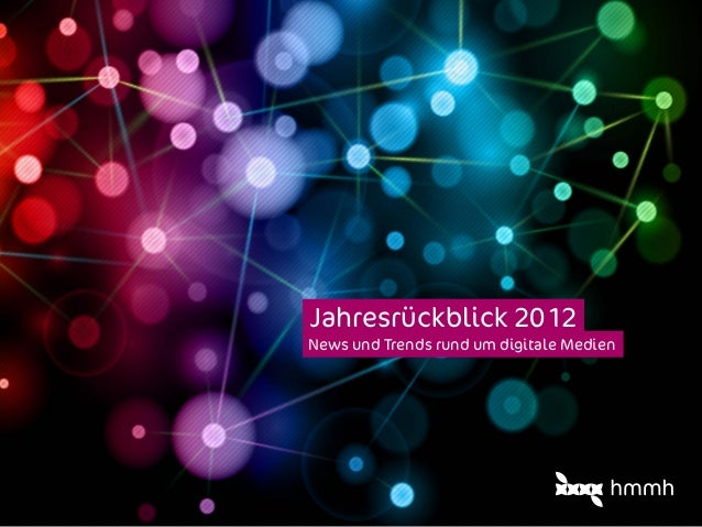 Jahresrückblick 2012News und Trends rund um digitale Medien