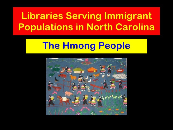 Libraries Serving Immigrant Populations in North Carolina The Hmong People