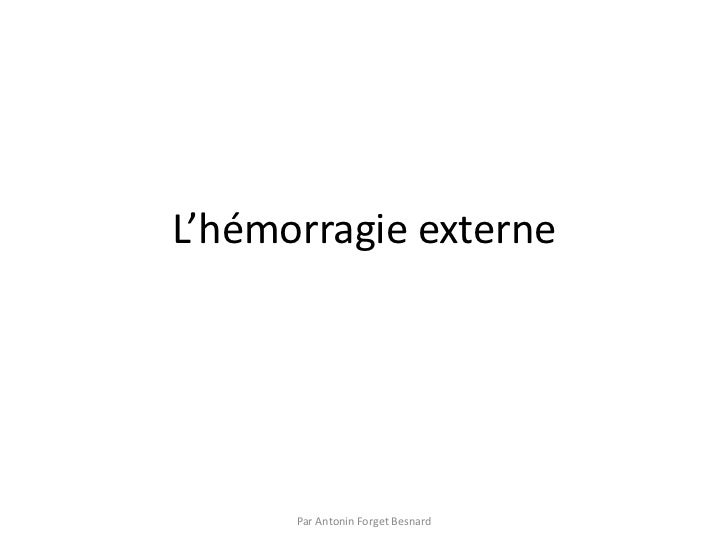 L'hémorragie externe      Par Antonin Forget Besnard