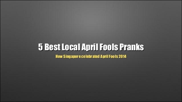 5 Best Local April Fools Pranks How Singapore celebrated April Fools 2014