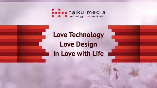Love Technology Love Design In Love with Life