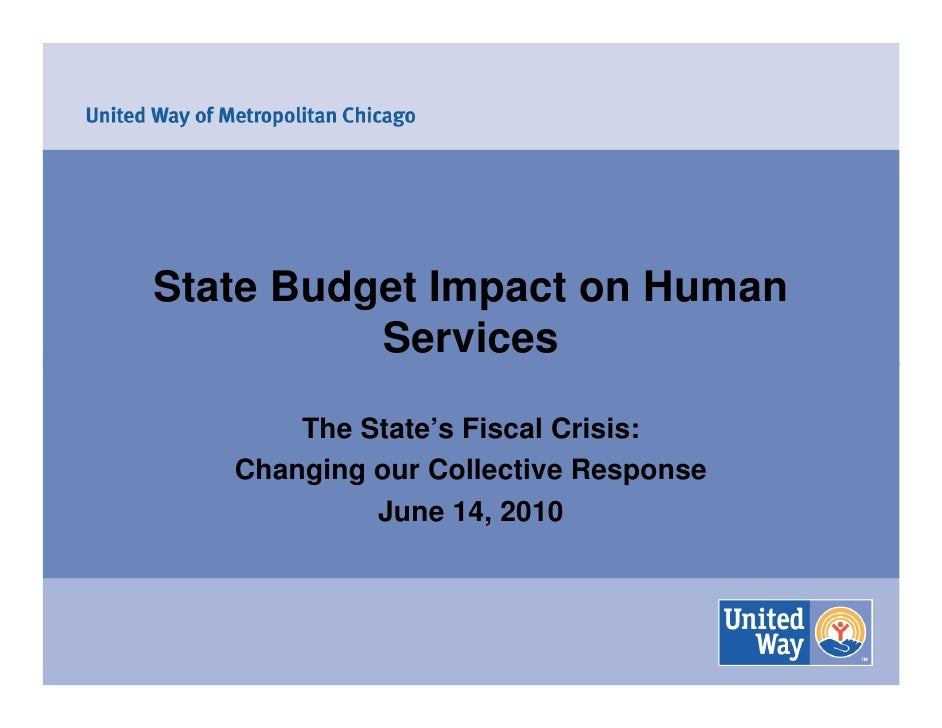 State Budget Impact on Human           Services         The State's Fiscal Crisis:    Changing our Collective Response    ...