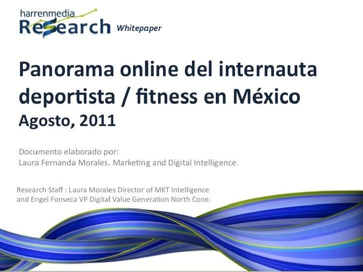Harrenmedia Research Whitepaper: Panorama online Deportistas y Fitness en México. Agosto 2011