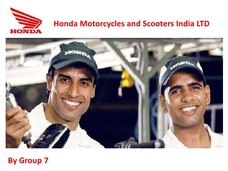 Honda Motorcycles and Scooters India LTD<br />By Group 7<br />