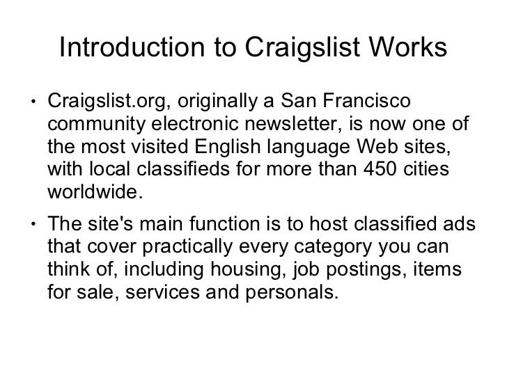 Introduction to Craigslist Works●   Craigslist.org, originally a San Francisco    community electronic newsletter, is now ...