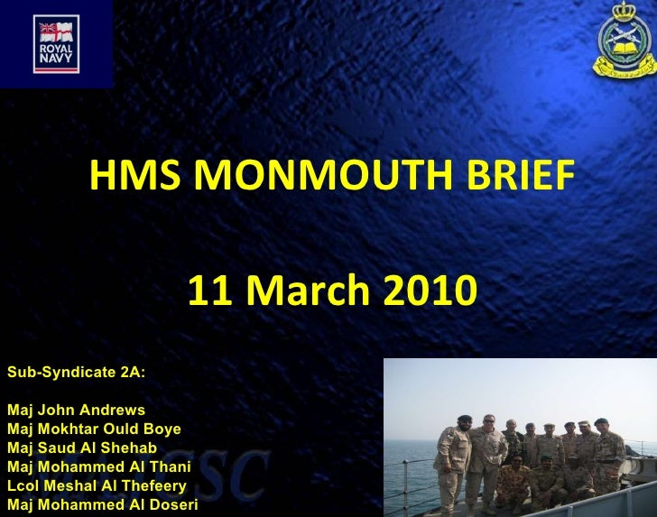 Hms Monmouth Briefing   Syndicate 2   Sub Syndicate A (Maj Andrews & Crew)
