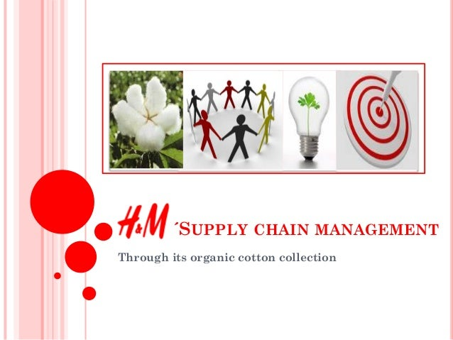 ´SUPPLY CHAIN MANAGEMENT Through its organic cotton collection