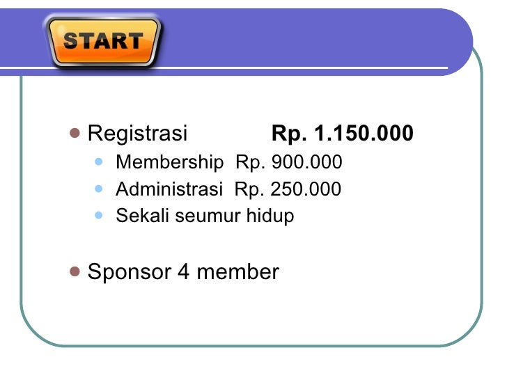 START <ul><li>Registrasi  Rp. 1.150.000 </li></ul><ul><ul><li>Membership  Rp. 900.000 </li></ul></ul><ul><ul><li>Administr...
