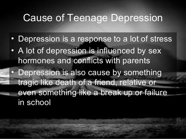 What causes teen depression?