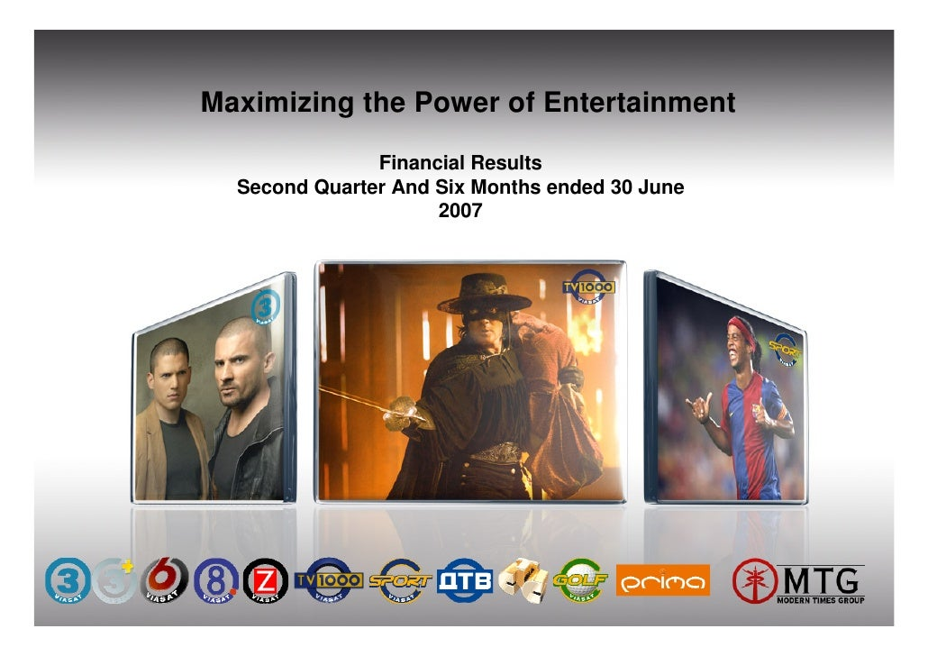 Maximizing the Power of Entertainment                 Financial Results   Second Quarter And Six Months ended 30 June     ...
