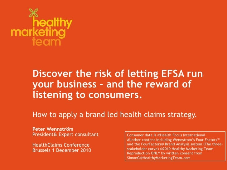 Discover the risk of letting EFSA run your business – and the reward of listening to consumers. How to apply a brand led h...