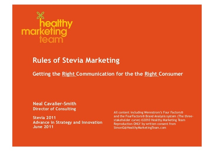 Rules of Stevia MarketingGetting the Right Communication for the the Right ConsumerNeal Cavalier-SmithDirector of Consulti...
