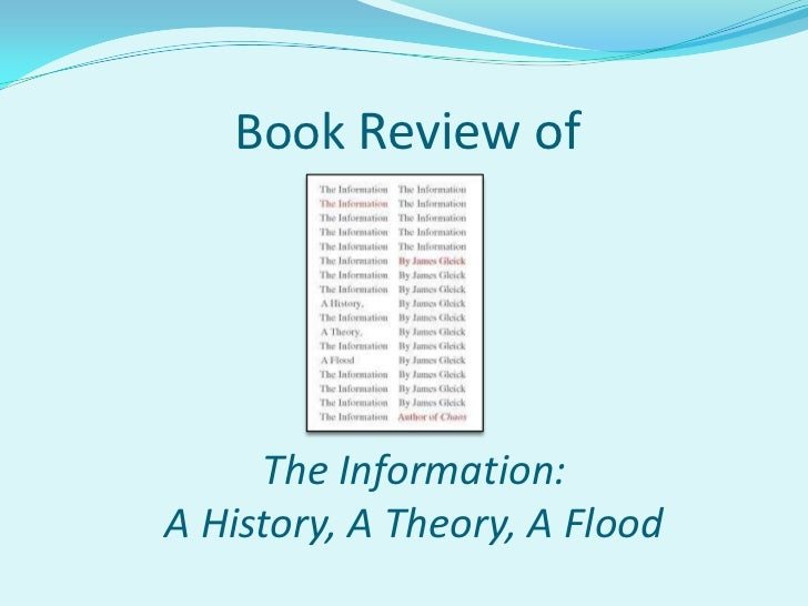 Book Review of <br />The Information: <br />A History, A Theory, A Flood<br />
