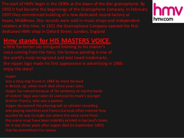 The start of HMV begin in the 1890s at the dawn of the disc gramophone. By1902 it had become the beginnings of the Gramoph...
