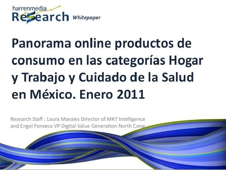Harrenmedia White Paper productos de consumo en las categorías Hogar y Trabajo y Cuidado de la Salud en México. Enero 2011