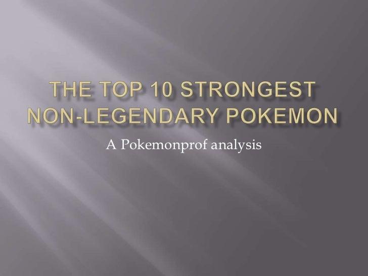 The Top 10 Strongest Non Legendary Pokemon