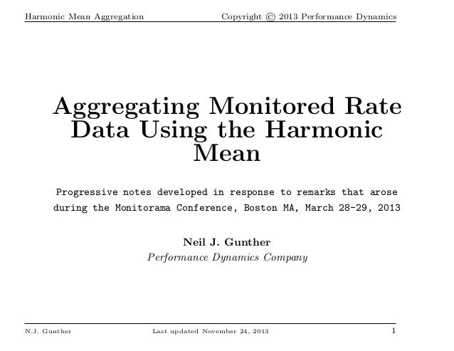 Harmonic Mean Aggregation  Copyright © 2013 Performance Dynamics  Aggregating Monitored Rate Data Using the Harmonic Mean ...