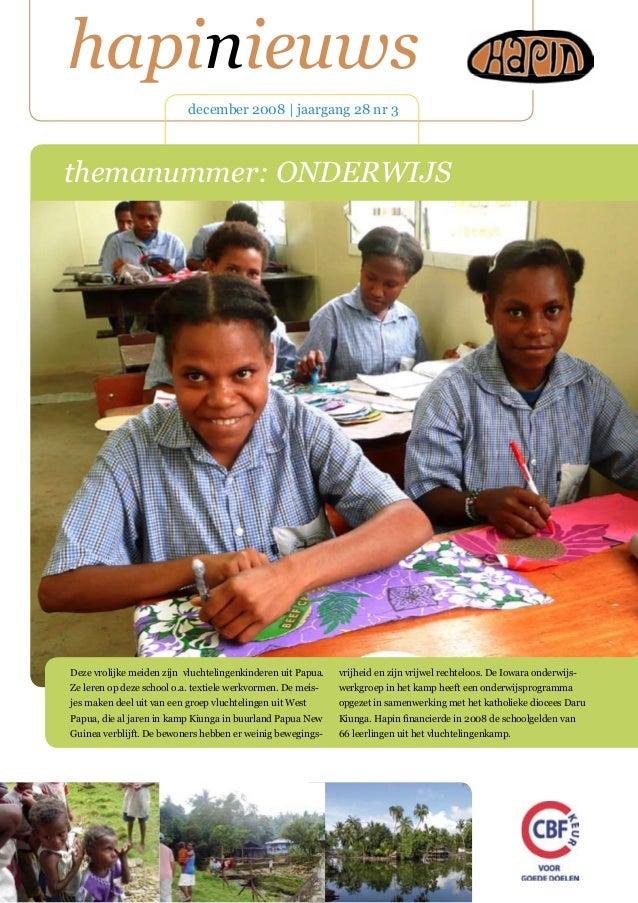 hapinieuws december 2008 | jaargang 28 nr 3 Deze vrolijke meiden zijn vluchtelingenkinderen uit Papua. Ze leren op deze sc...