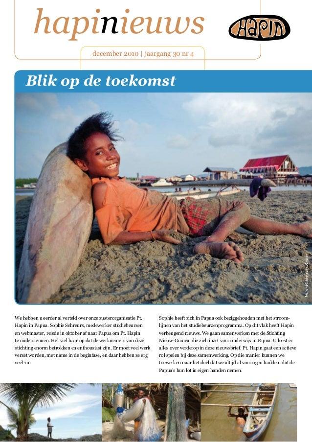 hapinieuws december 2010 | jaargang 30 nr 4 We hebben u eerder al verteld over onze zusterorganisatie Pt. Hapin in Papua. ...