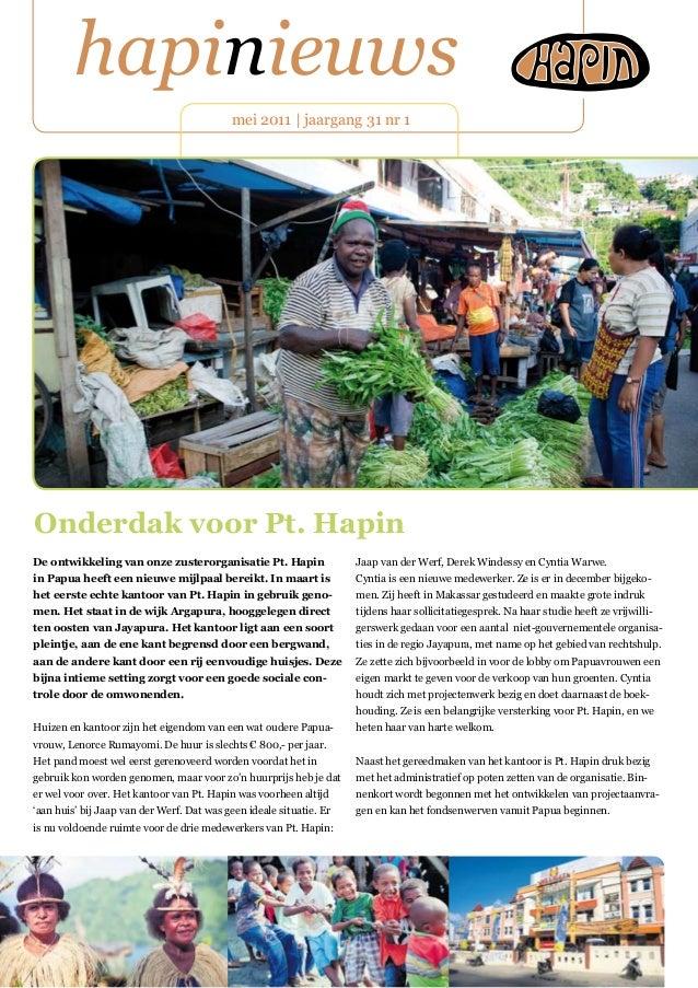 hapinieuws mei 2011   jaargang 31 nr 1 De ontwikkeling van onze zusterorganisatie Pt. Hapin in Papua heeft een nieuwe mijl...