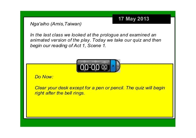 17 May 2013Do Now:Clear your desk except for a pen or pencil. The quiz will begin right after the bell rings. Ngaaiho (Ami...