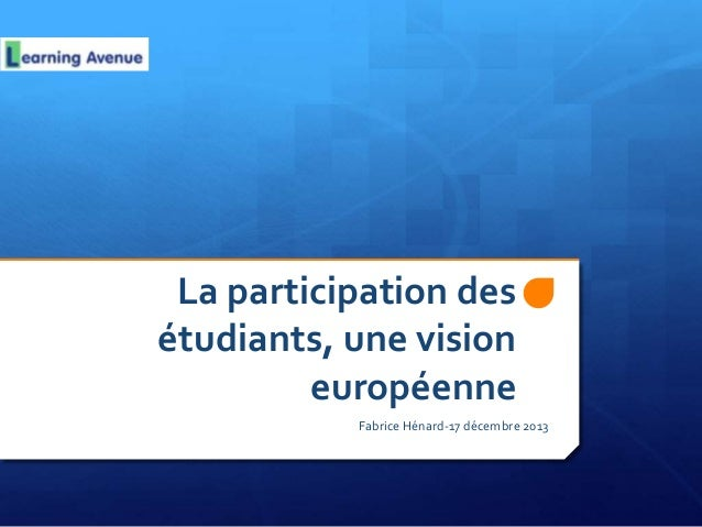 La participation des étudiants, une vision européenne Fabrice Hénard-17 décembre 2013