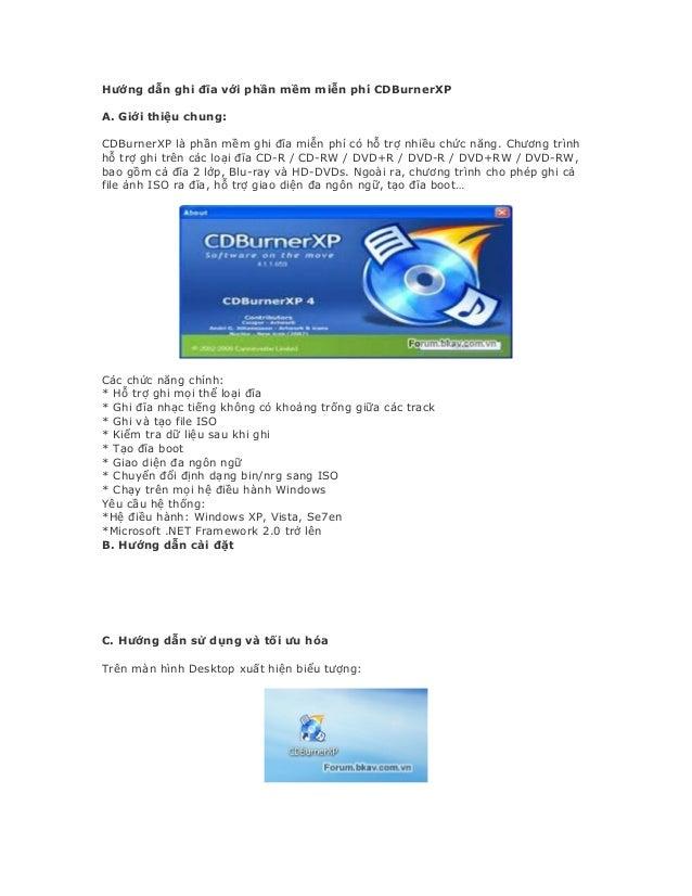 Hướng dẫn ghi đĩa với phần mềm miễn phí CDBurnerXPA. Giới thiệu chung:CDBurnerXP là phần mềm ghi đĩa miễn phí có hỗ trợ nh...
