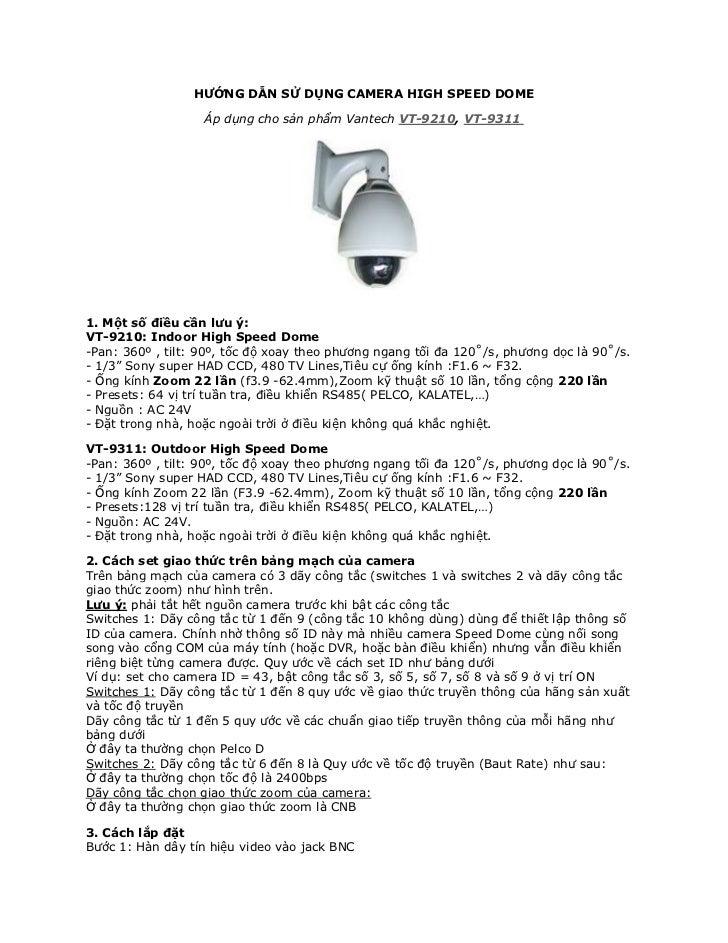 HƯỚNG DẪN SỬ DỤNG CAMERA HIGH SPEED DOME                   Áp dụng cho sản phẩm Vantech VT-9210, VT-93111. Một số điều cần...