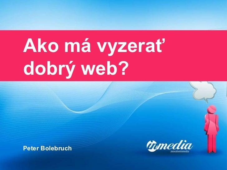 Ako má vyzerať dobrý web? Peter Bolebruch