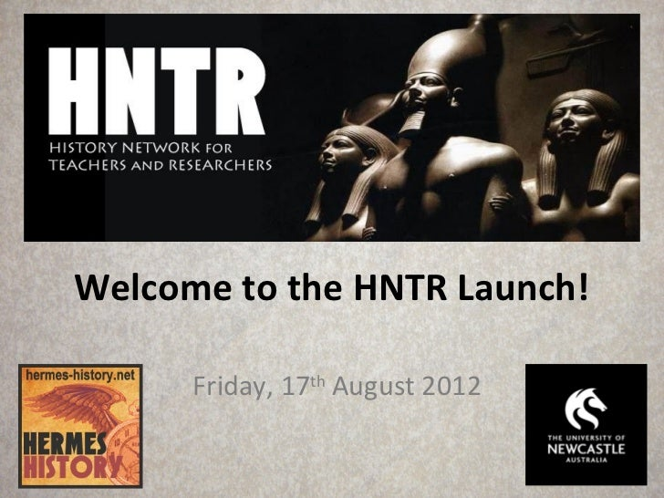 Welcome to the HNTR Launch!      Friday, 17th August 2012