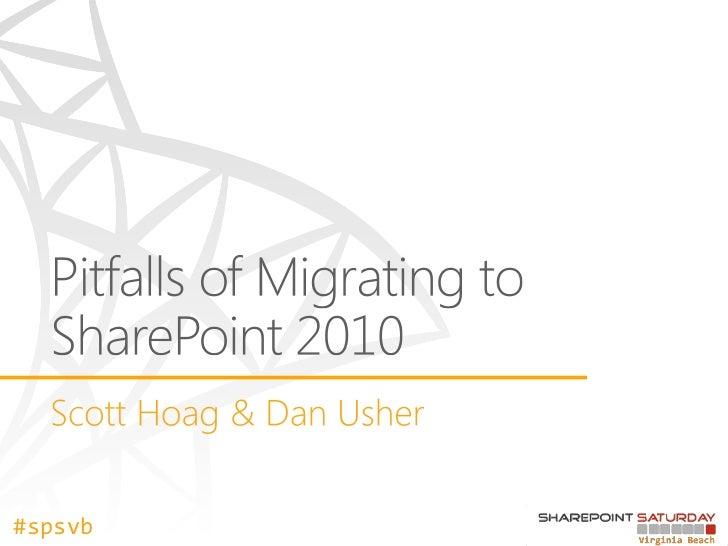 Pitfalls of Migrating to SharePoint 2010 #SPSVB