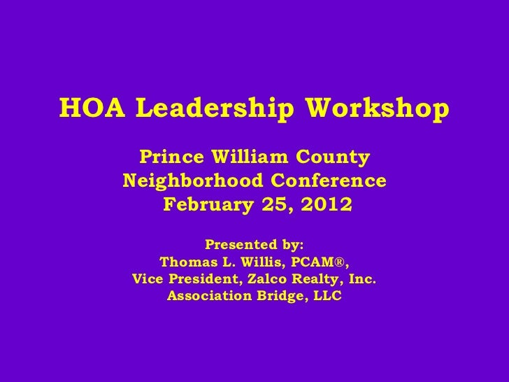 HOA Leadership Workshop Prince William County Neighborhood Conference February 25, 2012
