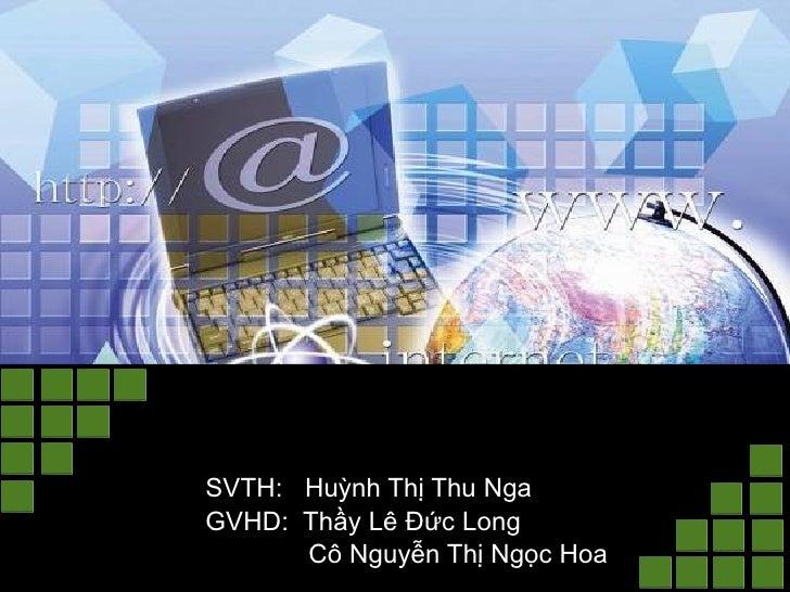 KỊCH BẢN  DẠY HỌC SVTH:  Huỳnh Thị Thu Nga GVHD:  Thầy Lê Đức Long Cô Nguyễn Thị Ngọc Hoa