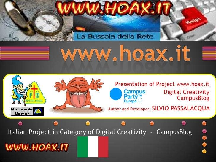 www.hoax.it<br />Presentationof Project www.hoax.itDigitalCreativityCampusBlogAuthor and Developer: SILVIO PASSALACQUA <br...