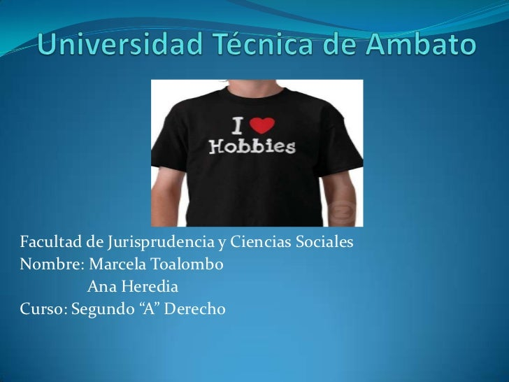 """Facultad de Jurisprudencia y Ciencias SocialesNombre: Marcela Toalombo         Ana HerediaCurso: Segundo """"A"""" Derecho"""