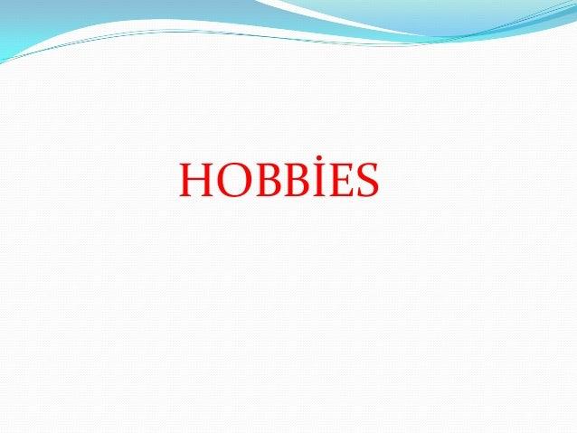 HOBBİES